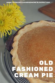 Living on Cloud Nine: OLD FASHIONED CREAM PIE