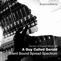 Silent Sound Spread Spectrum - SocietyOfSound: 60 by A Guy Called Gerald on SoundCloud