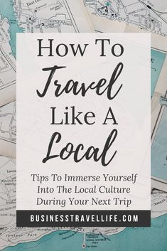 How To Travel Like A Local. Travel Tips To Help You Experience Any Destination Like A Local. Frequent international traveler shares her tips for traveling like a local and how to enjoy international t Best Travel Apps, Packing Tips For Travel, Travel Goals, Travel Advice, Travel Hacks, Work Travel, International Travel Tips, Travel Nursing, Travel Organization
