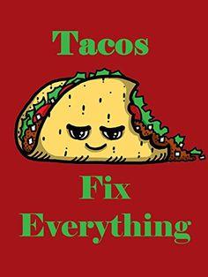 'Tacos Fix Everything' Food Humor Cartoon 18x24 - Vinyl Print Poster