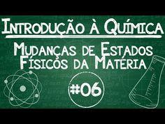 Química Simples #06 - Mudanças de Estados Físicos da Matéria - YouTube