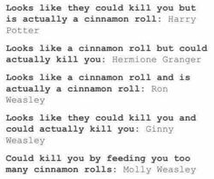 accurate<--- kind of, but I think Molly would also fall into the second category! hahaha<<< cinnamon rolls of Harry Potter Harry Potter Jokes, Harry Potter Fandom, Harry Potter World, Ron Et Hermione, Ron Weasley, Draco Malfoy, Hermione Granger, Weasley Twins, Funny Harry Potter