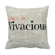 Shes so Vivacious reversible throw pillow 16x16