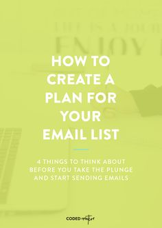 Ready to start your own email list? Here are 4 things to think about before you take the plunge and start sending emails.