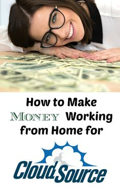 How to Make Money While You Work from Home for CloudSource. Learn what types of jobs are offered, home office requirements, and more for this at-home employment opportunity.