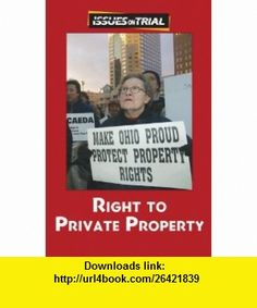 Right to Private Property (Issues on Trial) (9780737743456) Sylvia Engdahl , ISBN-10: 073774345X  , ISBN-13: 978-0737743456 ,  , tutorials , pdf , ebook , torrent , downloads , rapidshare , filesonic , hotfile , megaupload , fileserve