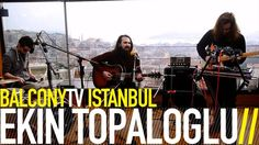 "EKİN TOPALOGLU performs the song ""FAKİR EDEBİYATI"" for BalconyTV."