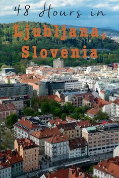 48 Hours in Ljubljana – Drive on the Left