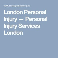 London Personal Injury — Personal Injury Services London