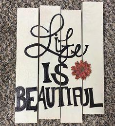Life Is Beautiful Wall Art/ Pallet Art/ Wood by ErikaShaeDecor