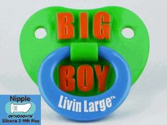 """""""Big Boy Livin Large"""" Personality Pacifier"""