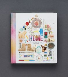 Beci Orpin's new book HOME.