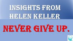 Insights from Helen Keller – Never Give Up When one door of happiness closes, another opens; but often we look so long at the closed door that we do not see . Weekly Inspirational Quotes, Lose Something, Mind Power, Helen Keller, Giving Up, Never Give Up, Insight, Mindfulness, Wisdom
