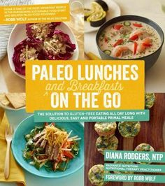 Paleo Lunches and Breakfasts on the Go: The Solution to Gluten-Free Eating All Day Long With Delicious, Easy and ... (Paperback) | Overstock.com
