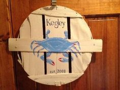 Personalized HandPainted Crab Bushel Lid by KegleyKrafts on Etsy, $25.00     These are made by a good friend of mine. Check out her site and share with your friends. :)