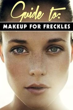 Makeup for Freckles | 8 makeup looks that will make those freckles look amazing. You don't always have to hide them. You have to embrace who you are and show them off! #youresopretty