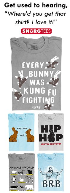 71cc55e69 Super soft and hilarious bunny t-shirts by SnorgTees!