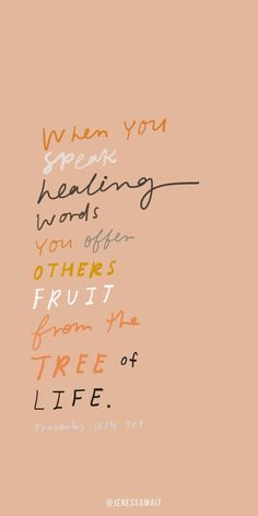 """When you speak healing words, you offer others fruit from the tree of life."" – … ""When you speak healing words, you offer others fruit [. Motivacional Quotes, Jesus Quotes, Faith Quotes, Wisdom Quotes, Encouragement Quotes, Gods Grace Quotes, Praise Quotes, Worship Quotes, Christ Quotes"