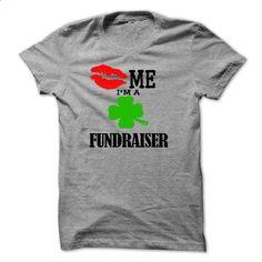 kiss me i am a FUNDRAISER - #grey tee #vintage tshirt. CHECK PRICE => https://www.sunfrog.com/LifeStyle/kiss-me-i-am-a-FUNDRAISER.html?68278