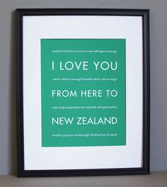 New Zealand Travel Art, I Love You From Here To New Zealand, Custom Color, Unframed. Nosara, Hawaii Travel, Thailand Travel, Kahului Maui, Koh Chang, Hanauma Bay, I Love You, My Love, New Zealand Travel
