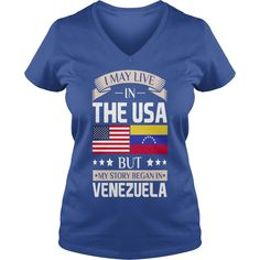 May Live in USA Story Began in Venezuela Flag  T-Shirts  #gift #ideas #Popular #Everything #Videos #Shop #Animals #pets #Architecture #Art #Cars #motorcycles #Celebrities #DIY #crafts #Design #Education #Entertainment #Food #drink #Gardening #Geek #Hair #beauty #Health #fitness #History #Holidays #events #Home decor #Humor #Illustrations #posters #Kids #parenting #Men #Outdoors #Photography #Products #Quotes #Science #nature #Sports #Tattoos #Technology #Travel #Weddings #Women
