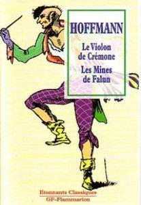 """""""le violon de Crémone"""" et """"Les mines de Falun"""" de Hoffman"""