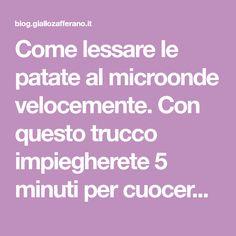Come lessare le patate al microonde velocemente. Con questo trucco impiegherete 5 minuti per cuocere le patate per gnocchi, purè, crocchette al microonde.