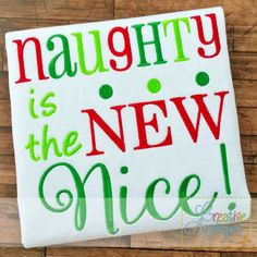 Naughty Is The New Nice - 4 Sizes!