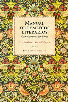 Un original y divertido tratado de biblioterapia que condensa todo el poder curativo de la palabra escrita.