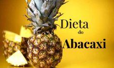 Dieta do Abacaxi ajuda a emagrecer até 7 kg: Aprenda a fazer