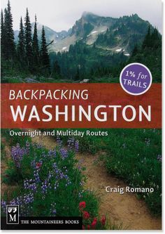 70 of the finest overnight and multiday routes in Washington state.