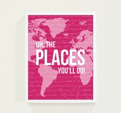Oh the Places Youll Go Size: 8.5 x 11 inches    To purchase this print as an 8x10 - 11x14 - 13x19: