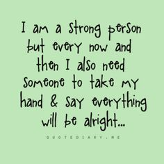 "Except my person would say everything will be ""all right."" :) I miss my person."