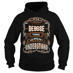 Awesome Tee DEBOSE,DEBOSEYear, DEBOSEBirthday, DEBOSEHoodie, DEBOSEName, DEBOSEHoodies T-Shirts