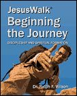JesusWalk Beginning the Journey - Discipleship and Spiritual Formation Lessons for New Christians