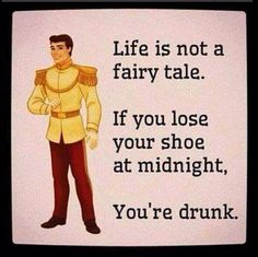 Life is not a fairy tale…