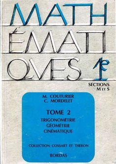 Couturier, Mordelet, Mathématiques 1re M et S, tome 2 - Trigonométrie, Géométrie, Cinématique (programme de 1966)
