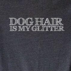 UNISEX Dog Hair is My Glitter Tee Soft Blend Dog by opalandharv