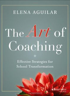 """Read """"The Art of Coaching Effective Strategies for School Transformation"""" by Elena Aguilar available from Rakuten Kobo. Hands-on resources for new and seasoned school coaches This practical resource offers the foundational skills and tools . School Leadership, Educational Leadership, Educational Administration, Educational Technology, Coaching Personal, Life Coaching, Coaching Quotes, Leadership Coaching, Business Coaching"""