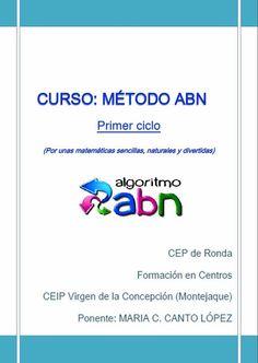 ALGORITMOS ABN. Por unas matemáticas sencillas, naturales y divertidas.: Documento ABN para el Primer Ciclo de Primaria.