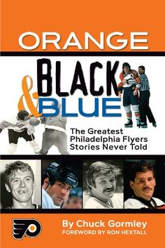 Orange, Black & Blue: The Greatest Philadelphia Flyers Stories Never Told $19.95
