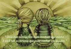 É bom ter alguém em quem confiar! Mais dicas e receitas: www.docesregionais.com