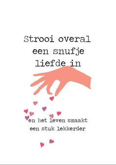 Strooi 'n knippie liefde in #nederlands #afrikaans #dutch