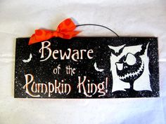 Halloween sign Beware of the Pumpkin King by DiamondDustDesigns, $12.00