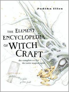 The Element Encyclopedia of Witchcraft | Judika Illes