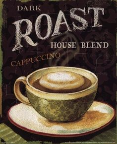 Dark Roast ☮ Coffee or Tea? Vintage art and quotes ☮