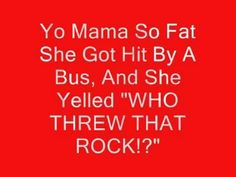 Yo Mama Jokes  – 11 pics  (Check Out All Photos)