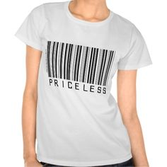 Thanks, Antonia (Wheaton, MD) for buying the Priceless – Barcode – Shirt Enjoy! -Martie  | http://www.zazzle.com/priceless_barcode_shirt-235470353631302621?size=a_s&rf=238706427652551388