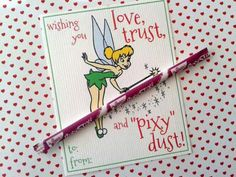 """tinkerbell valentines """"faith, trust, and PIXY STIX dust!"""""""