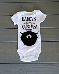 Beard Bodysuit, Daddy's Little Beard Puller, Baby Clothing, Father's Day Gift, Baby Shower Gift, Funny Baby Shirt